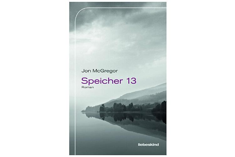 Jon McGregor: Speicher 13. Verlagsbuchhandlung Liebeskind, 2018. 352 Seiten, ca. 20 Franken als ebook, 32 Franken als gebundene Ausgabe