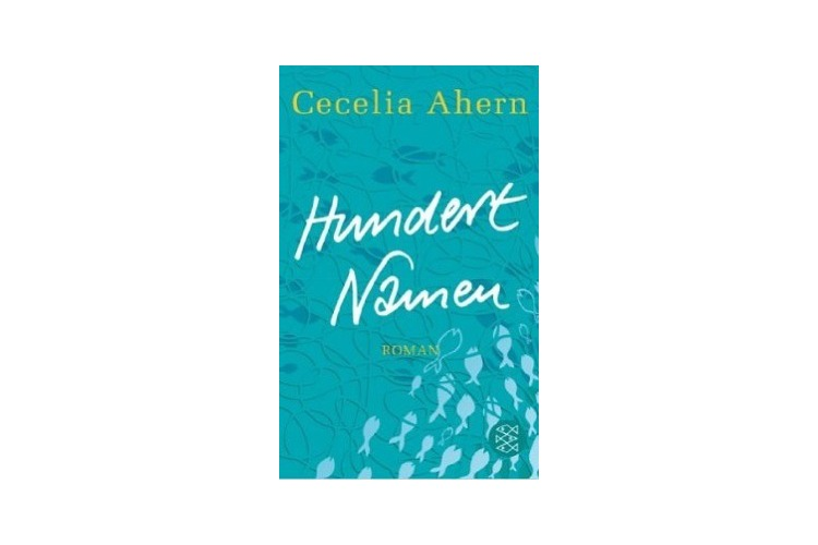 Cecilia Ahern: Hundert Namen. Fischer Taschenbuch, 2013. 416 Seiten, rund 15 Franken
