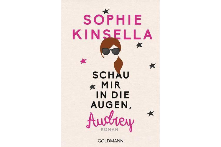 Sophia Kinsella: Schau mir in die Augen, Audrey. Goldmann-Verlag, 2015. 352 Seiten, rund 15 Franken