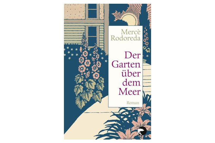 Mercè Rodoreda: Der Garten über dem Meer. Mare Verlag, 2014. 239 Seiten, rund 15 Franken