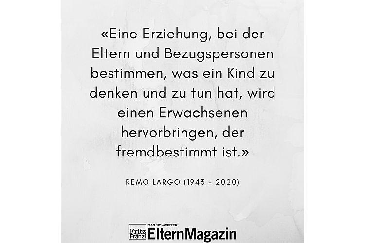 Aus: Remo H-. Largo Kinderjahre. Die Individualität des Kindes als erzieherische Herausforderung. Piper Verlag, GmbH München 9 Auflage 2004, S. 241