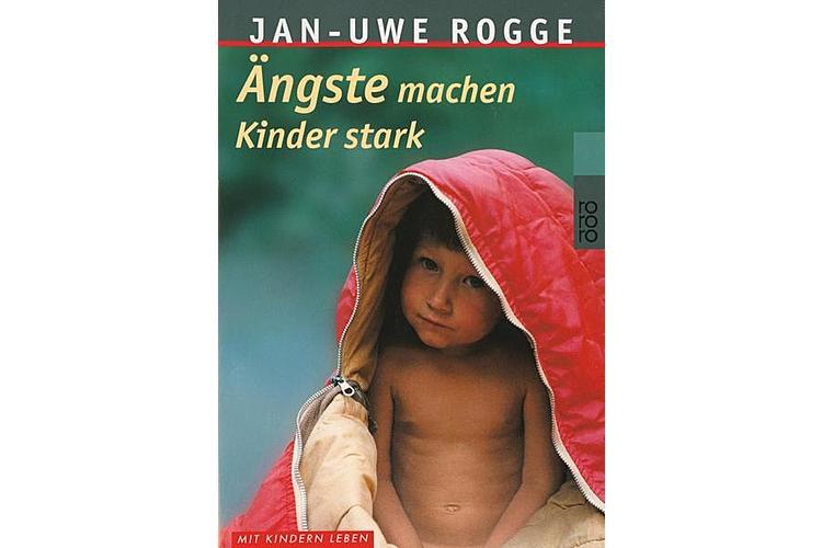 Jan-Uwe Rogge: Ängste machen Kinder stark. Rowohlt 1999, 288 Seiten, ca. 13 Fr.Ein pädagogischer Bestseller vom Autor des Buches «Kinder brauchen Grenzen». Rogge erklärt einfühlsam, warum Eltern ihre Kinder nicht angstfrei aufwachsen lassen können.