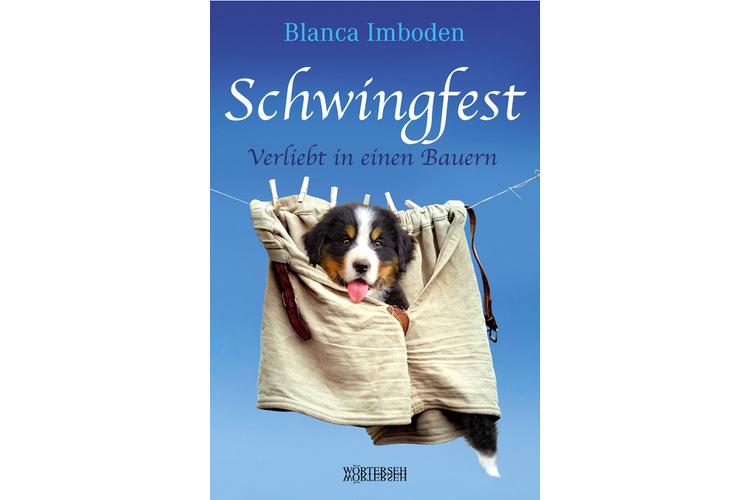 Blanca Imboden: Schwingfest. Verliebt in einen Bauern.Wörterseh-Verlag, 2016. 224 Seiten, um 25 Franken