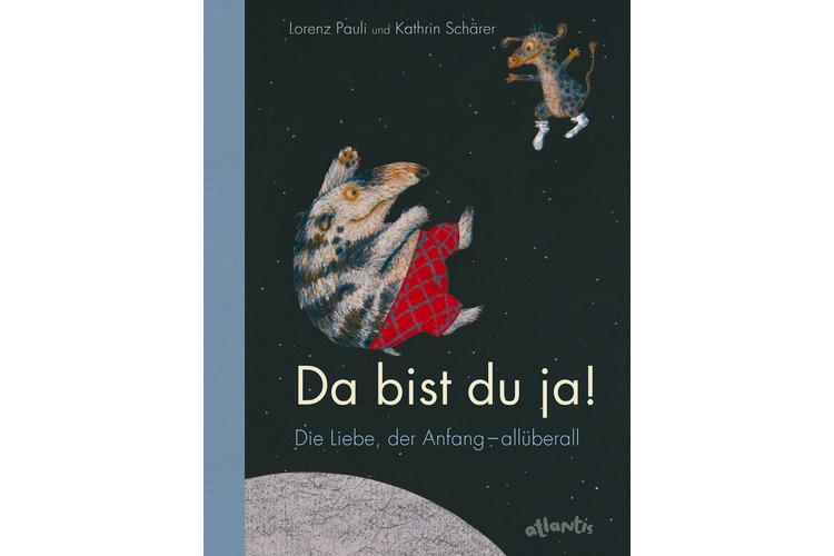 Lorenz Pauli/Kathrin Schäfer: Da bist du ja! Atlantis-Verlag 2014, 32 Seiten, um 19 Franken