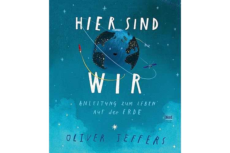 Oliver Jeffers: Hier sind wir. Nord-Süd, 2019. 48 Seiten, ca. 20 Fr. Altersempfehlung: 4-8 Jahre