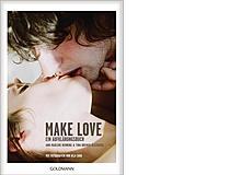 Ann-Marlene Henning undTina Bremer-Olszewski:«Make Love. Ein Aufklärungsbuch» Goldmann 2017, 256 Seiten,Fr. 18.90