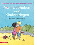 Sanderijn van der Doef und Marian Latour:Vom Liebhaben und Kinderkriegen – mein erstes Aufklärungsbuch Ueberreuter 1998, 40 Seiten,Fr. 22.50