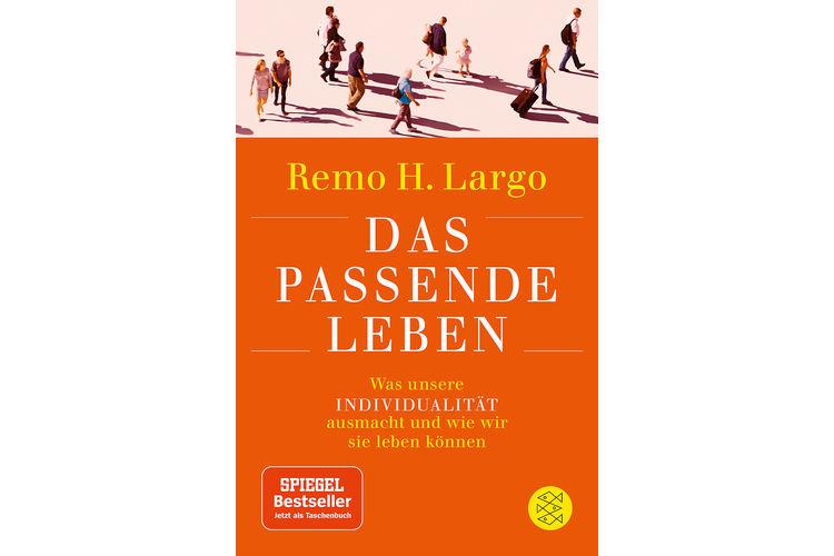Remo Largo: Das passende Leben. Was unsere Individualität ausmacht und wie wir sie leben können.Wie fühlt sich ein erfülltes Leben an? Und was brauchen wir, um es zu führen?Fischer 2019, 640 Seiten, ca. 24 Fr