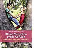 «Kleine Menschen – grosse Gefühle»Auskünfte der niederländischen Kindersexualität-Expertin Sanderijn van der Doef für Eltern, Beltz 2015, 160 Seiten, Fr. 17.90