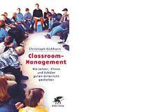 Den Lehrpersonen unter Ihnen empfehle ich dazu gerne das Buch Classroom-Management von Christoph Eichhorn.