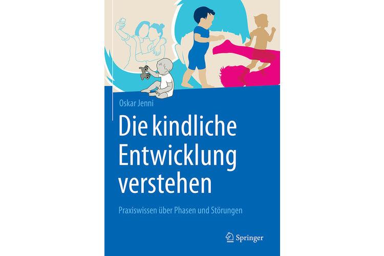 Oskar Jenni: Die kindliche Entwicklung verstehen. Praxiswissen über Phasen und Störungen. Springer 2021, 472 S., ca. 70 Fr.Wie entwickeln sich Kinder?