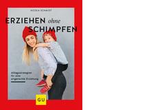 Nicola Schmidt: «Erziehen ohne Schimpfen». Gräfe und Unzer 2019. 176 Seiten, ca. 25. Fr.