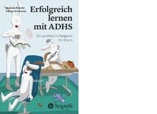 Im Juni erscheint das neue Buch «Erfolgreich lernen mit ADHS» von Stefanie Rietzler und Fabian Grolimund, Hans Huber, Fr. 33.90.